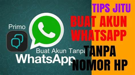 buat akun youtube dari hp tips jitu buat akun whatsapp tanpa nomer hp youtube