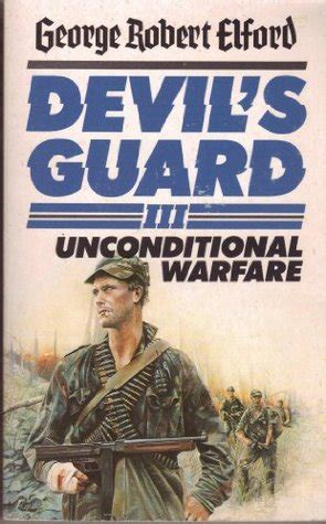 s guard books s guard iii unconditional warfare by george robert