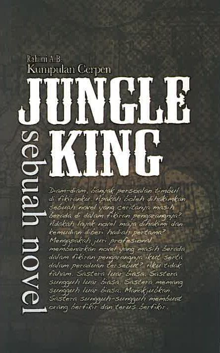 Sebuah Novel Hendri Teja Original jungle king sebuah novel