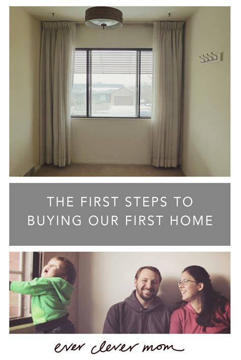 what are the first steps to buying a house ever clever mom the first steps to buying our first home