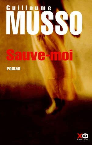 Resume 7 Ans Apres Musso by Sauve Moi De Guillaume Musso R 233 Sum 233 Et Avis