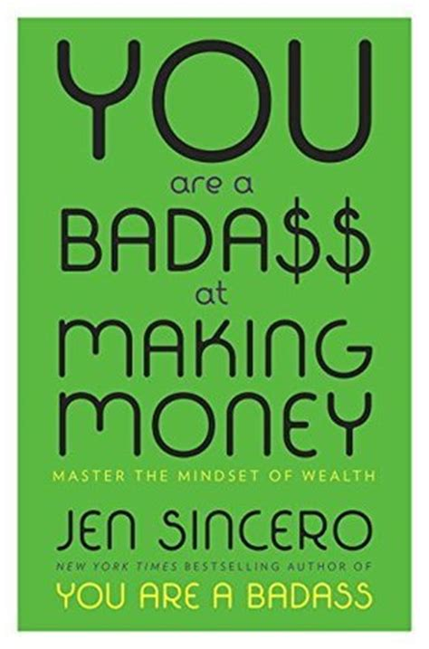 you are a badass you are a badass at making money master the mindset of wealth by jen sincero reviews