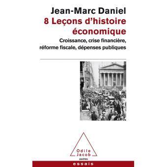 8 lecons d histoire economique croissance crise financi 232 re r 233 forme fiscale d 233 penses publiques