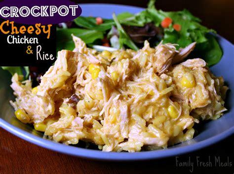 crockpot cheesy chicken rice family fresh meals