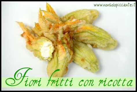 fiori di zucca ricotta fiori di zucca fritti con ricotta le ricette di
