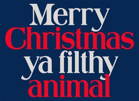 merry christmas ya filthy animal  shirt  shirt list