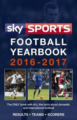 sky sports football yearbook 1472212517 sky sports football yearbook 2017 2018 by headline 978 buy book online at boomerang books