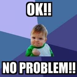 No Ok Meme - meme bebe exitoso ok no problem 18876103