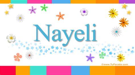 imagenes que digan feliz cumpleaños nayeli nayeli significado del nombre nayeli nombres