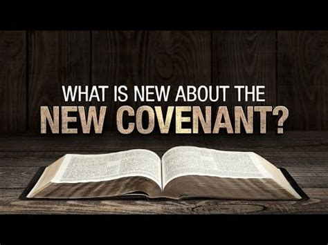 what is new about the new covenant? 119 ministries youtube