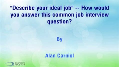 describe your ideal how would you answer this common intervie