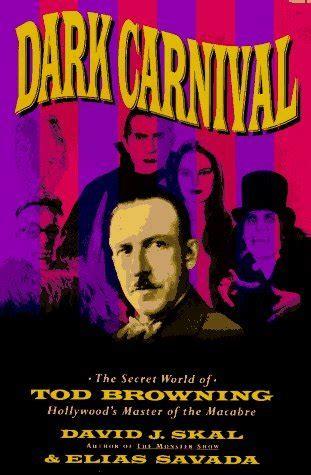 dark carnival  secret world  tod browning hollywood