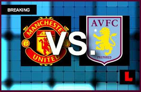 epl games results manchester united vs aston villa 2014 score delivers epl