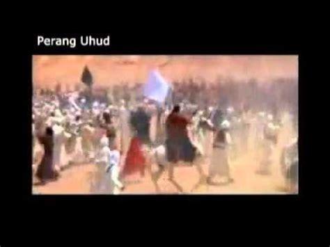 film perang nabi muhammad peperangan nabi muhammad perang uhud youtube