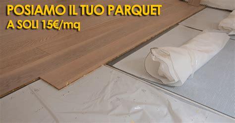 posa pavimenti in legno prezzi posa parquet costo messa in opera parquet