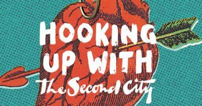the second city: hooking up with the second city presented