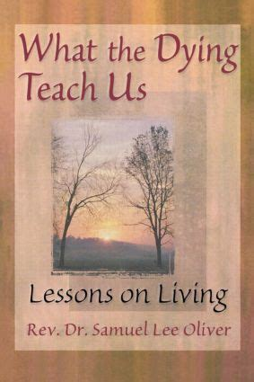 dying living books what the dying teach us lessons on living paperback