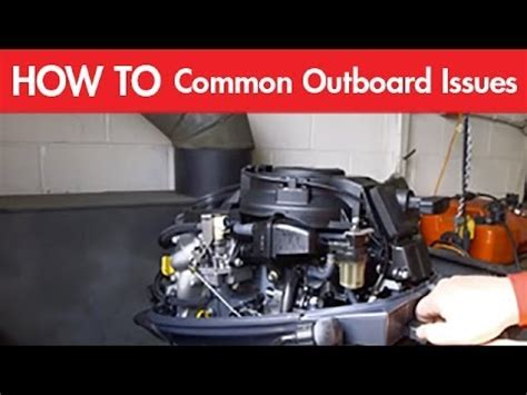 the most common outboard engine issues: fuel systems and