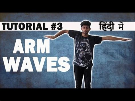 dance tutorial in hindi how to do arm wave hip hop dance tutorial in hindi