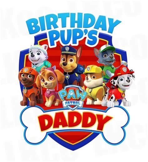 paw patrol iron on transfer bone birthday pup s daddy