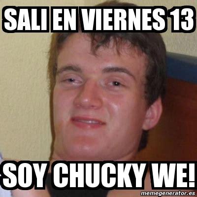 Memes De Chucky - meme stoner stanley sali en viernes 13 soy chucky we