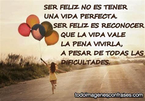 una vida perfecta la verdad a veces es muy peligrosa edition books im 225 genes con frases ser feliz no es tener una vida perfecta