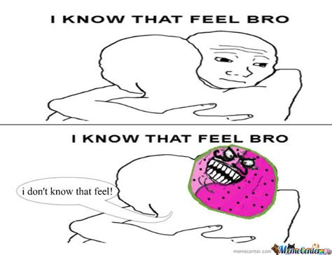 I Know That Feel Bro Meme Generator - image gallery neva meme