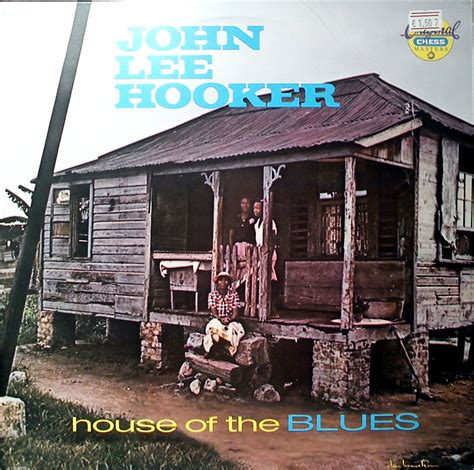 John Lee Hooker House Of The Blues Full Album Youtube