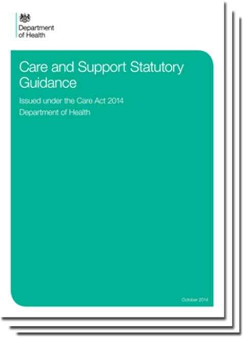 care and support statutory guidance gov uk the care act 2014 and impact on local authorities