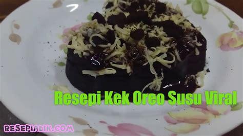 resepi kek oreo susu viral kek resepi adik youtube