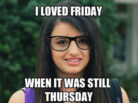 Rebecca Black Friday Meme - crushable quotable the 5 most hilarious parts of rebecca