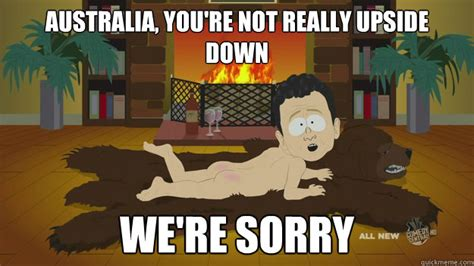 We Re Sorry Meme - australia you re not really upside down we re sorry