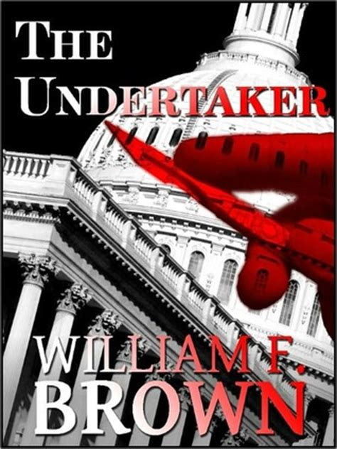 the undertaker s books the undertaker by william f brown reviews discussion