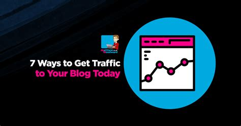 7 Ways To Get Your 1 Year To Talk by 7 Ways To Get Traffic To Your Today