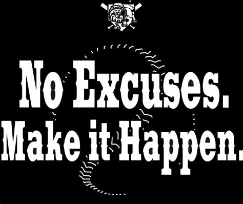 No Excuse jollyjillys no excuses make it happen