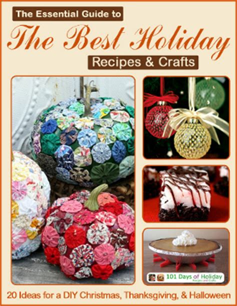 the essential guide to the best holiday recipes crafts