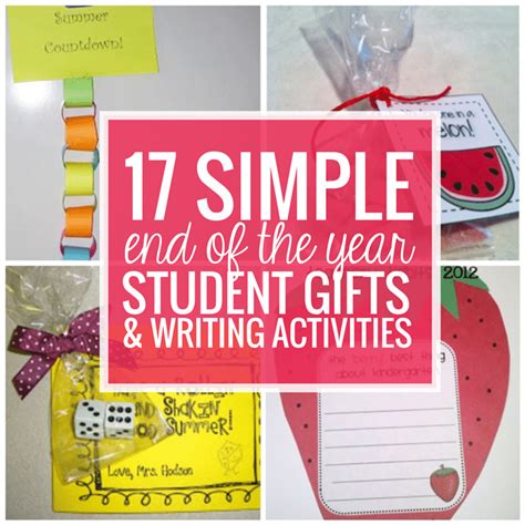 fun gifts for students during student teaching 17 simple end of the school year student gifts and writing activities teach junkie