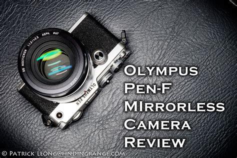 mirrorless reviews olympus pen f mirrorless review