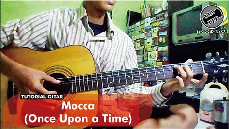 tutorial gitar ipang tentang cinta tutorial gitar mocca once upon a time youtube