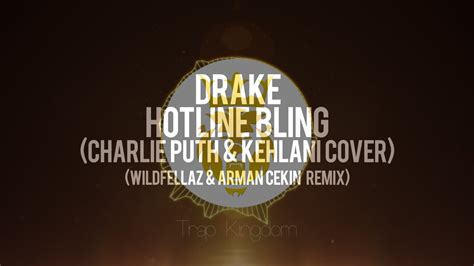 hotline bling charlie puth and kehlani drake hotline bling charlie puth kehlani cover