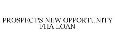 Fha Loan Number Search Prospect S New Opportunity Fha Loan Trademark Of Prospect Mortgage Llc Serial Number