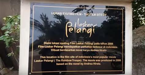 lokasi film laskar pelangi di gantung 4 destinasi wisata sebagai lokasi syuting yang menjadi