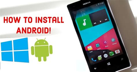how to to android how to install android on lumia windows phone step by step