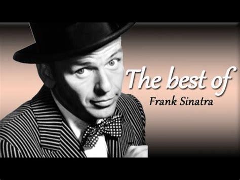 the best of frank sinatra frank sinatra the best of frank sinatra youtube