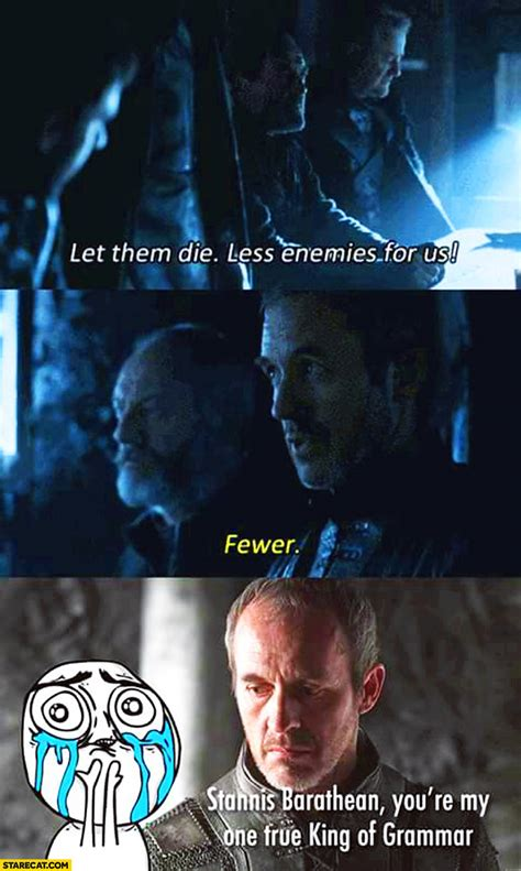 Stannis Meme - let them die less enemies for us fewer stannis barathean