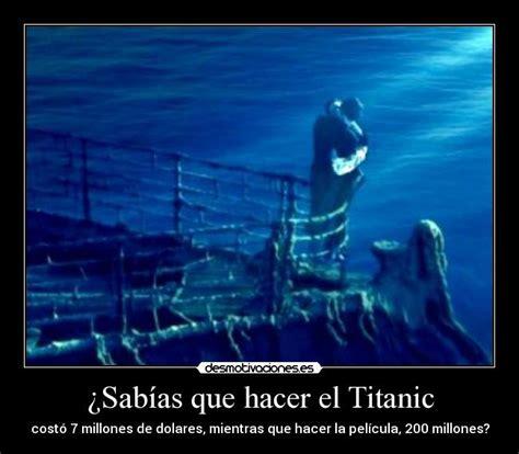 hacer imagenes sabias que 191 sab 237 as que hacer el titanic desmotivaciones