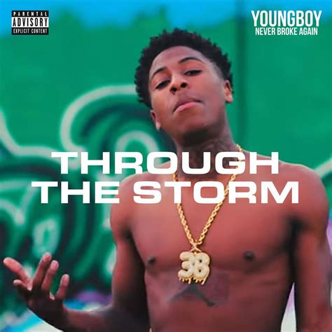 youngboy never broke again until death call my name youngboy never broke again through the storm lyrics