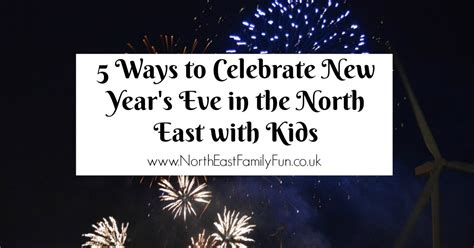 5 ways to celebrate new year s eve in the north east with
