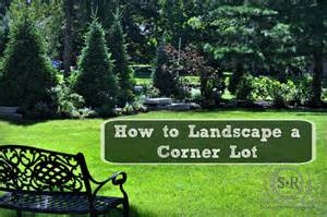 Landscape Corner Lot Pictures Serendipity Refined How To Landscape A Corner Lot