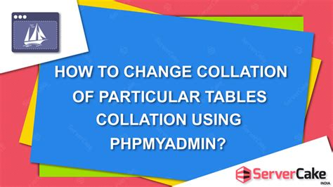Change Table Collation How To Change Collation For Particular Tables In Cpanel Servercake India